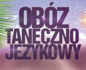 """Obóz taneczno-językowy """"SUMMER OF INSPIRATIONS 2011""""!"""