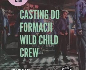 Casting do formacji Wild Child Crew