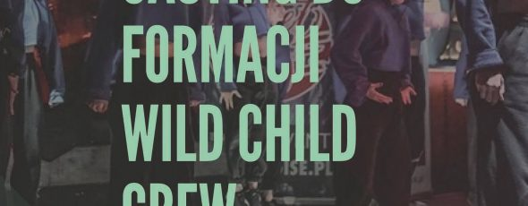 Casting do formacji Wild Child Crew